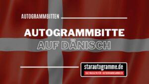 Read more about the article Standardautogrammbitte Deutsch-Dänisch