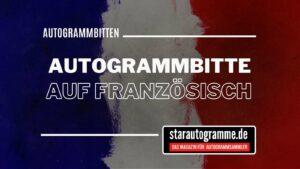 Read more about the article Standardautogrammbitte Deutsch-Französisch